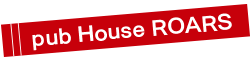 pub House ROARS